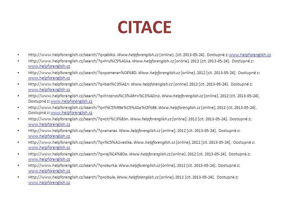 CITACE Http://www.helpforenglish.cz/search/?q=jablko. Www.helpforenglish.cz [online]. [cit. 2013-05-24]. Dostupné z: www.helpforenglish.czwww.helpfore
