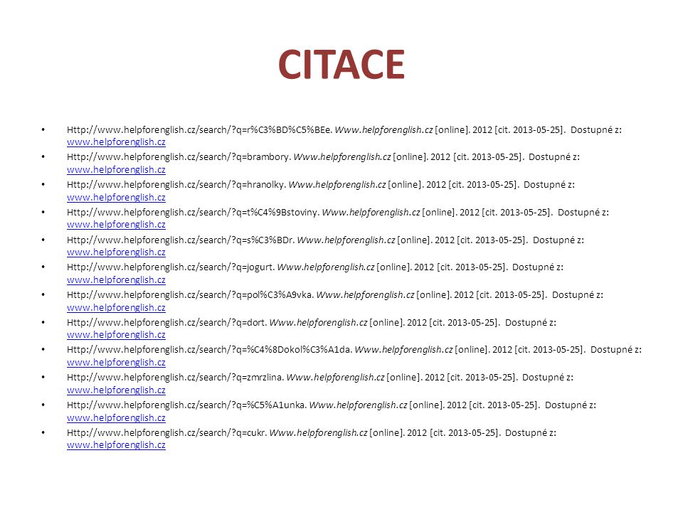 CITACE Http://www.helpforenglish.cz/search/?q=r%C3%BD%C5%BEe. Www.helpforenglish.cz [online]. 2012 [cit. 2013-05-25]. Dostupné z: www.helpforenglish.c