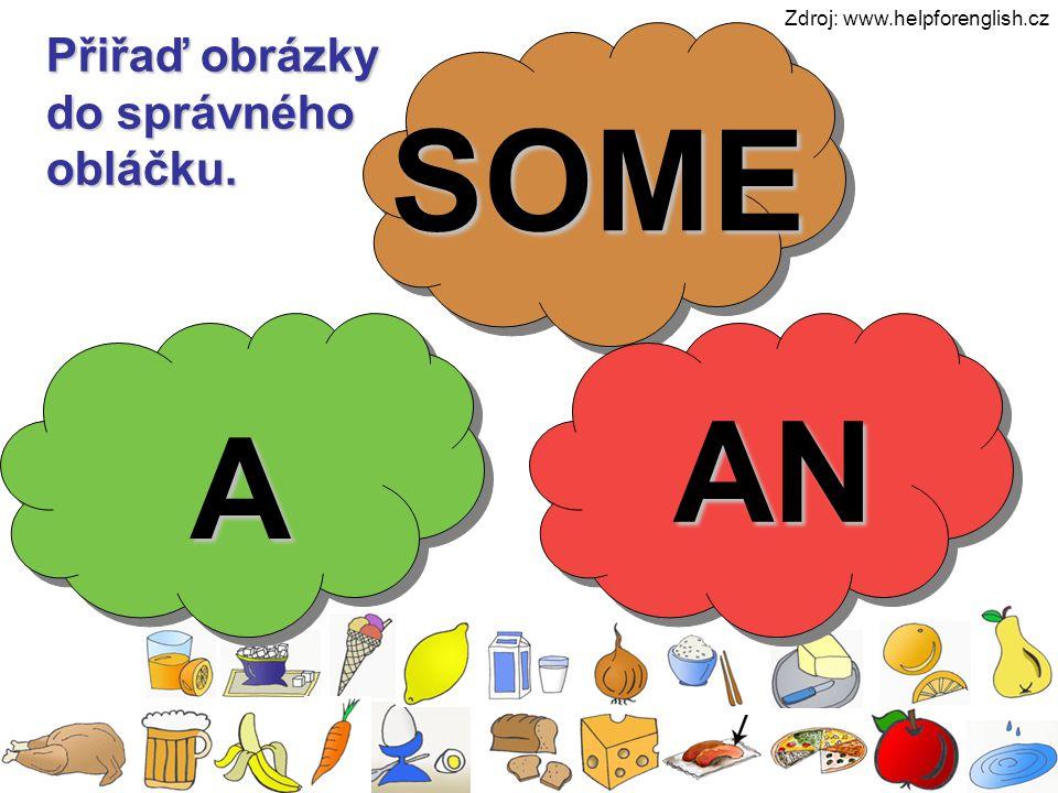 Přiřaď obrázky do správného obláčku. A AN SOME Zdroj: www.helpforenglish.cz