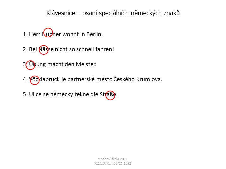 Moderní škola 2011, CZ.1.07/1.4.00/21.1692 Klávesnice – psaní speciálních německých znaků 1.