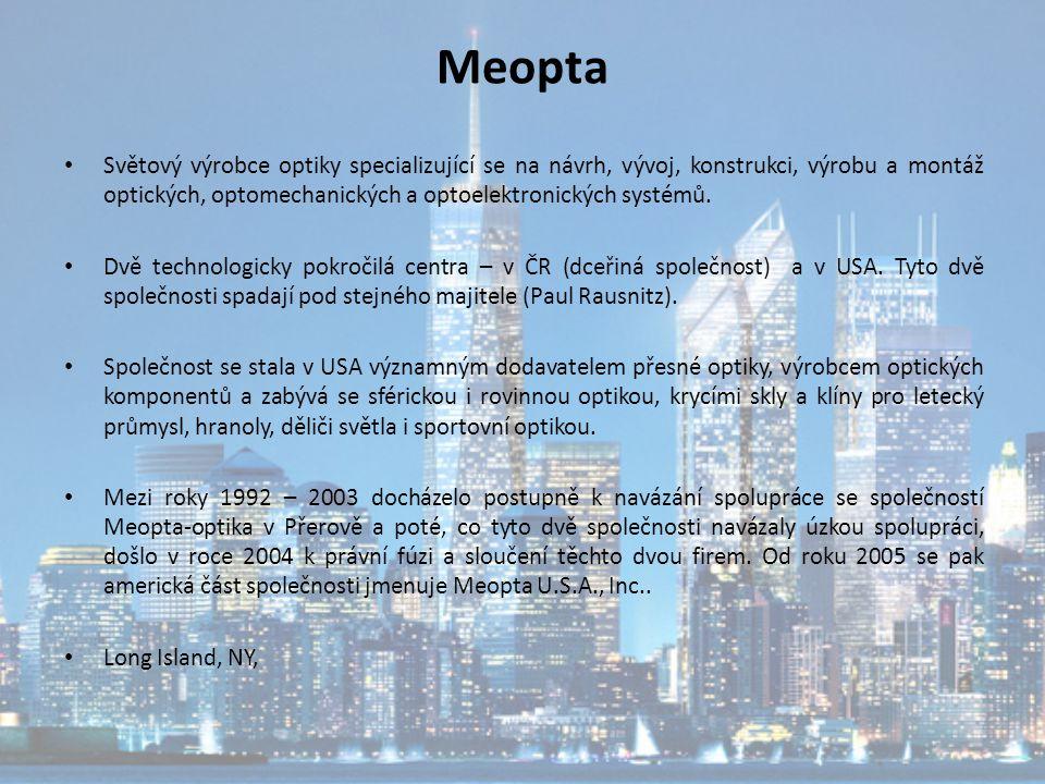 Meopta Světový výrobce optiky specializující se na návrh, vývoj, konstrukci, výrobu a montáž optických, optomechanických a optoelektronických systémů.
