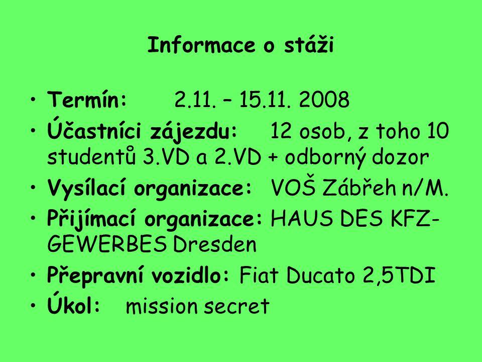 Informace o stáži Termín: 2.11. – 15.11.