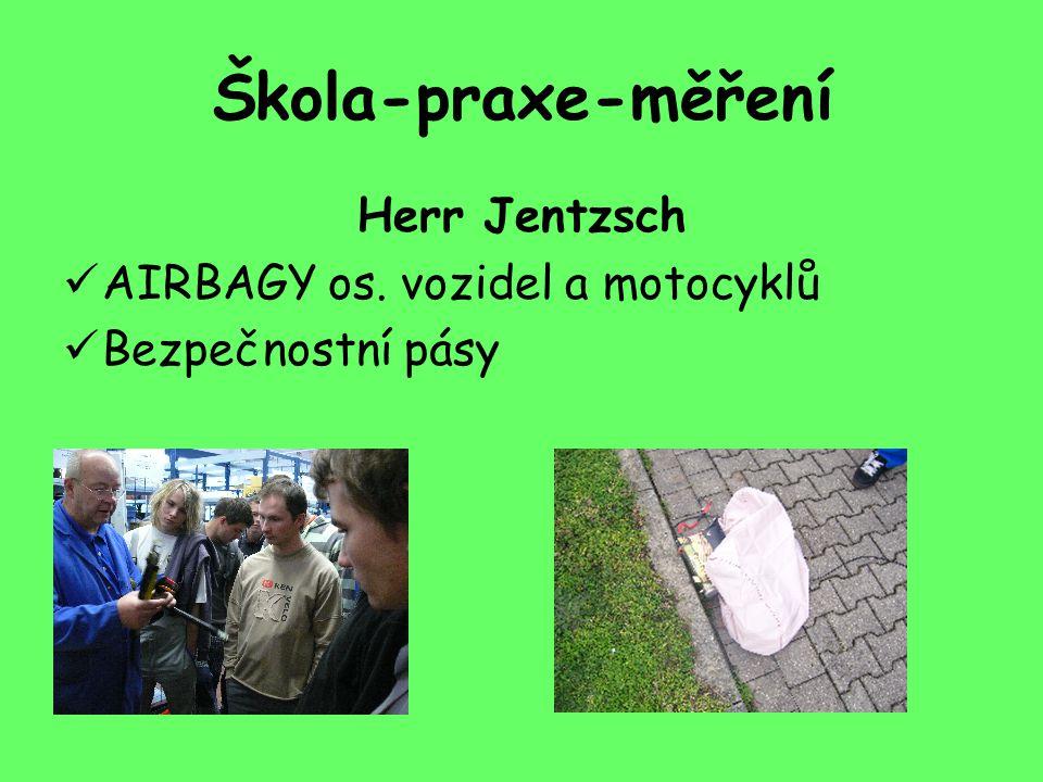 Škola-praxe-měření Herr Jentzsch AIRBAGY os. vozidel a motocyklů Bezpečnostní pásy