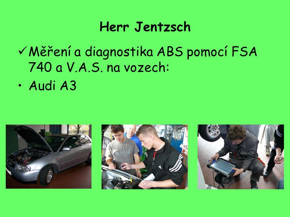 Herr Jentzsch Měření a diagnostika ABS pomocí FSA 740 a V.A.S. na vozech: Audi A3