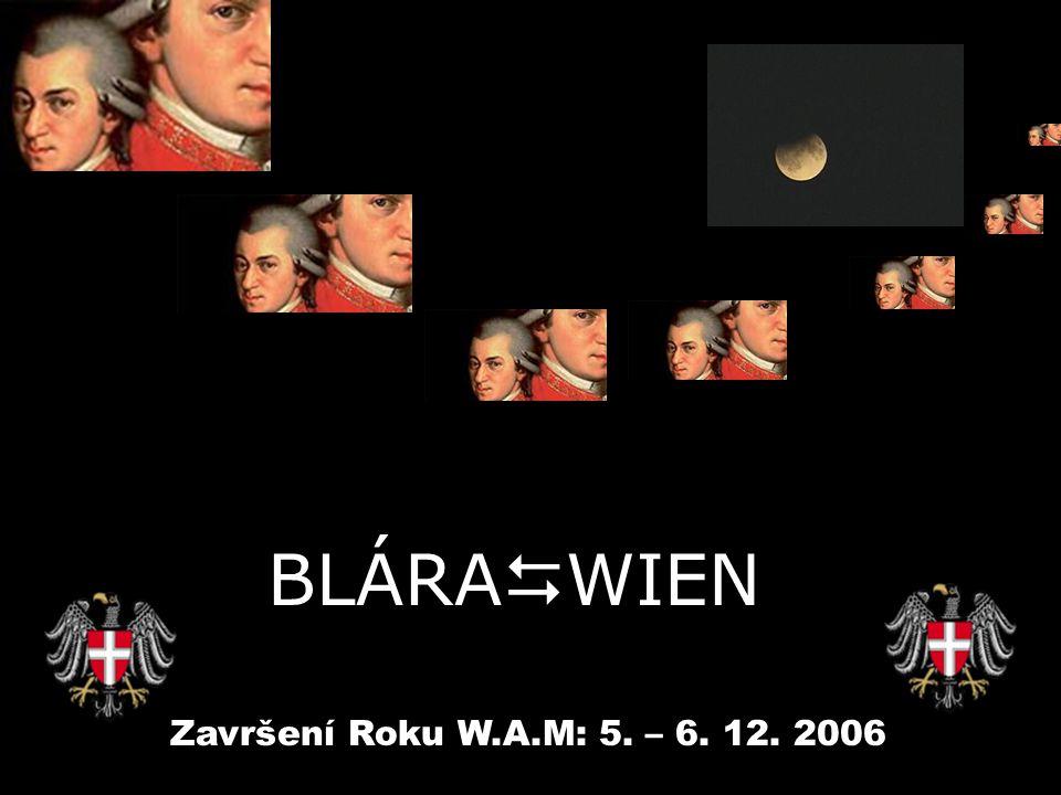Završení Roku W.A.M: 5. – 6. 12. 2006 BLÁRA  WIEN