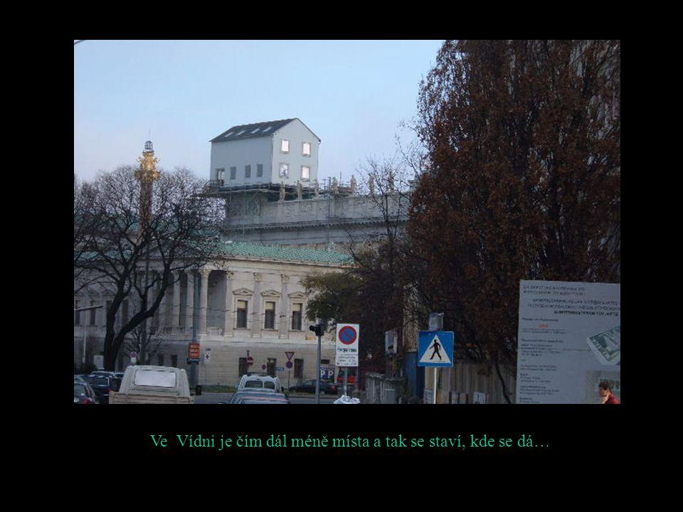 Ve Vídni je čím dál méně místa a tak se staví, kde se dá…