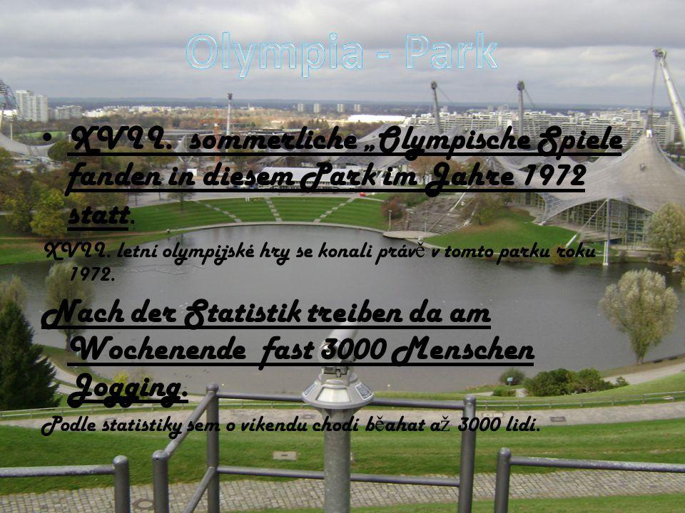"""XVII. sommerliche """"Olympische Spiele fanden in diesem Park im Jahre 1972 statt. XVII. letní olympijské hry se konali práv ě v tomto parku roku 1972. N"""