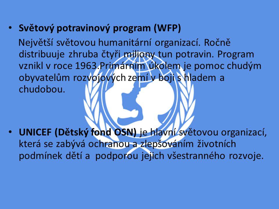 Světový potravinový program (WFP) Největší světovou humanitární organizací. Ročně distribuuje zhruba čtyři miliony tun potravin. Program vznikl v roce