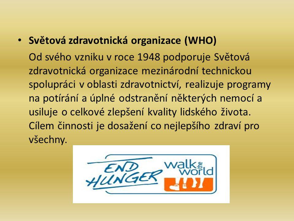 Světová zdravotnická organizace (WHO) Od svého vzniku v roce 1948 podporuje Světová zdravotnická organizace mezinárodní technickou spolupráci v oblast