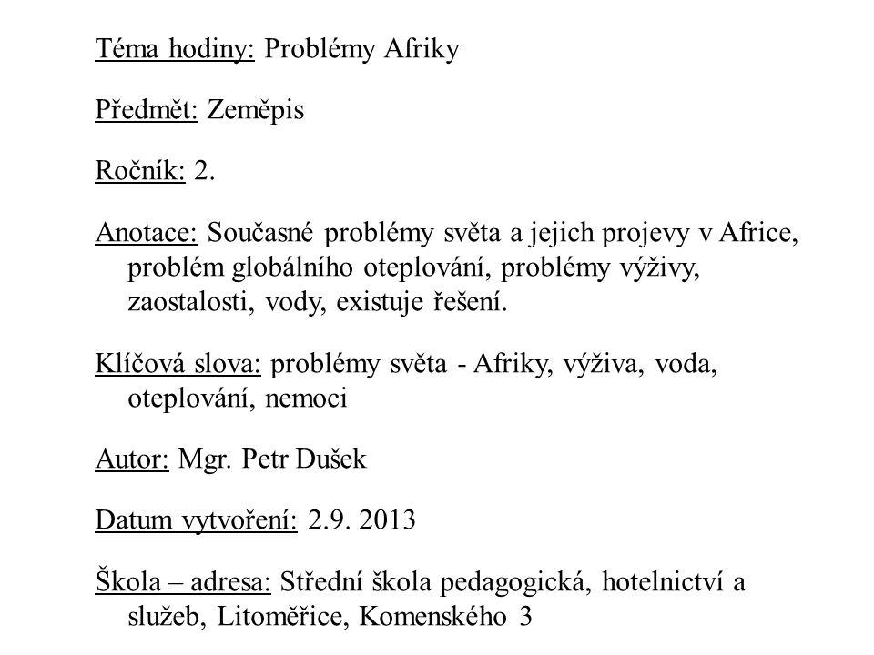 Téma hodiny: Problémy Afriky Předmět: Zeměpis Ročník: 2.