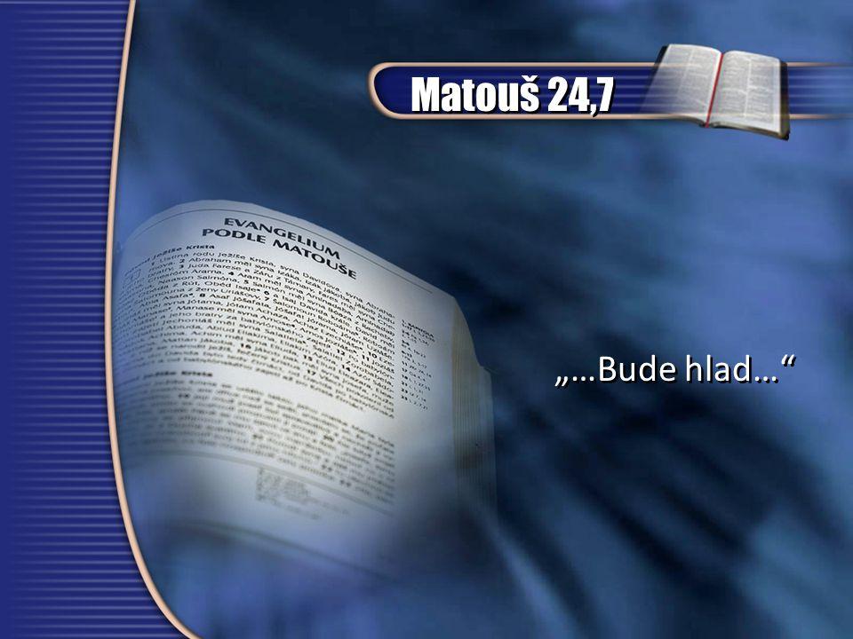 "Matouš 24,7 ""…Bude hlad…"