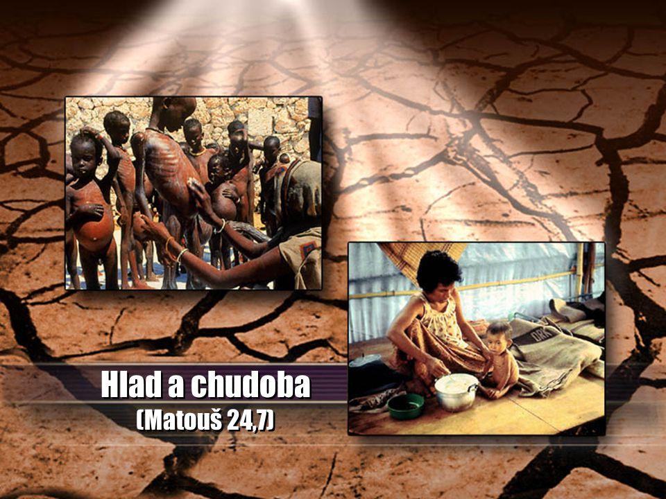 Hlad a chudoba (Matouš 24,7)