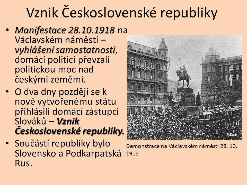 Vznik Československé republiky Manifestace 28.10.1918 vyhlášení samostatnosti Manifestace 28.10.1918 na Václavském náměstí – vyhlášení samostatnosti,