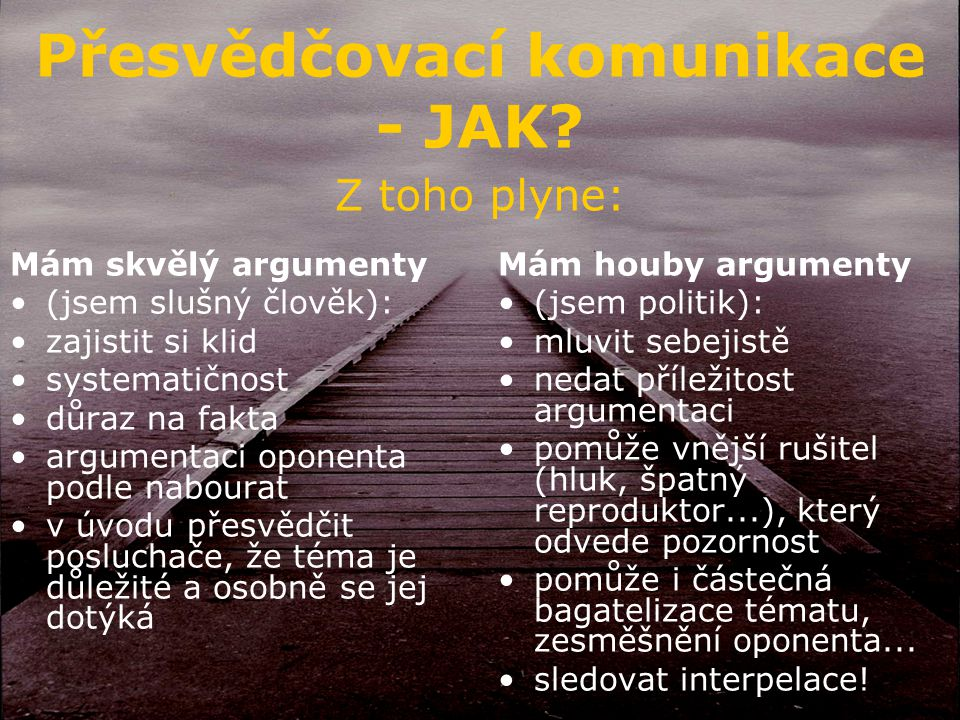 Přesvědčovací komunikace - JAK.