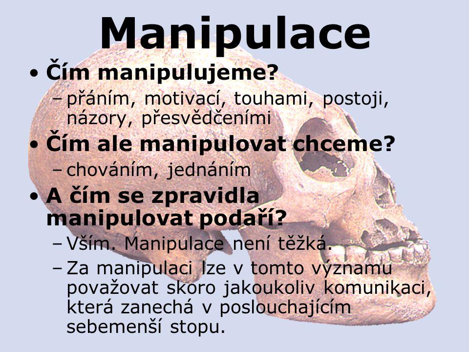 Manipulace Čím manipulujeme.