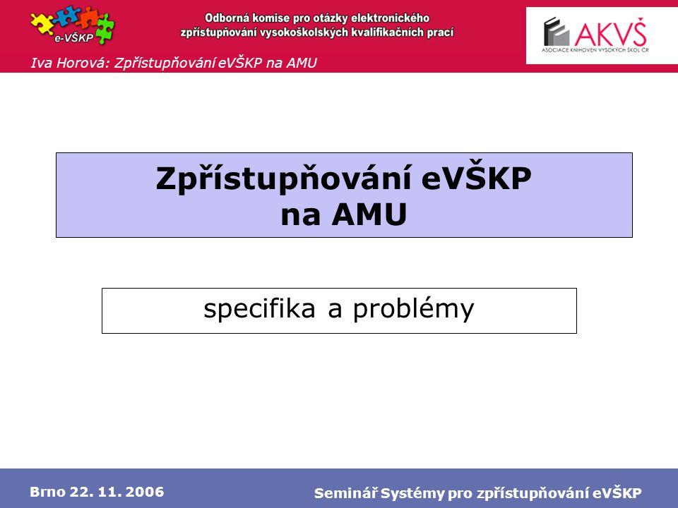 Iva Horová: Zpřístupňování eVŠKP na AMU Brno 22.11.