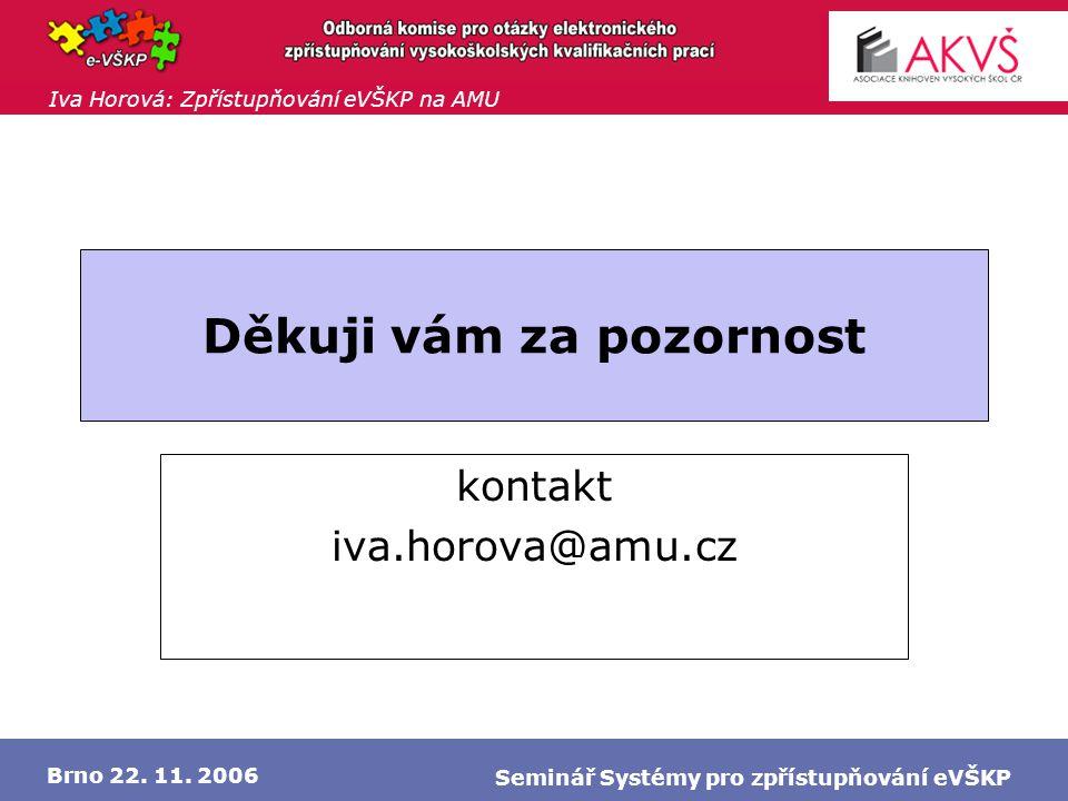Iva Horová: Zpřístupňování eVŠKP na AMU Brno 22. 11.