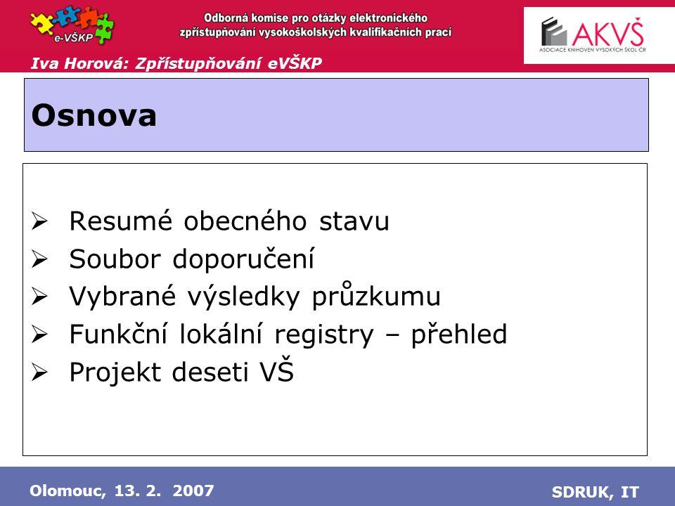 Iva Horová: Zpřístupňování eVŠKP Olomouc, 13.2. 2007 SDRUK, IT Zpřístupňování plných verzí .