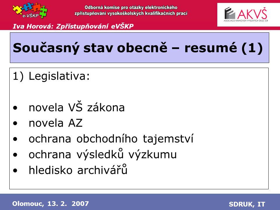 Iva Horová: Zpřístupňování eVŠKP Olomouc, 13.2. 2007 SDRUK, IT Popisná metadata .
