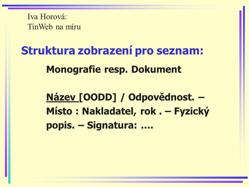 Struktura zobrazení pro seznam: Monografie resp. Dokument Název [OODD] / Odpovědnost.