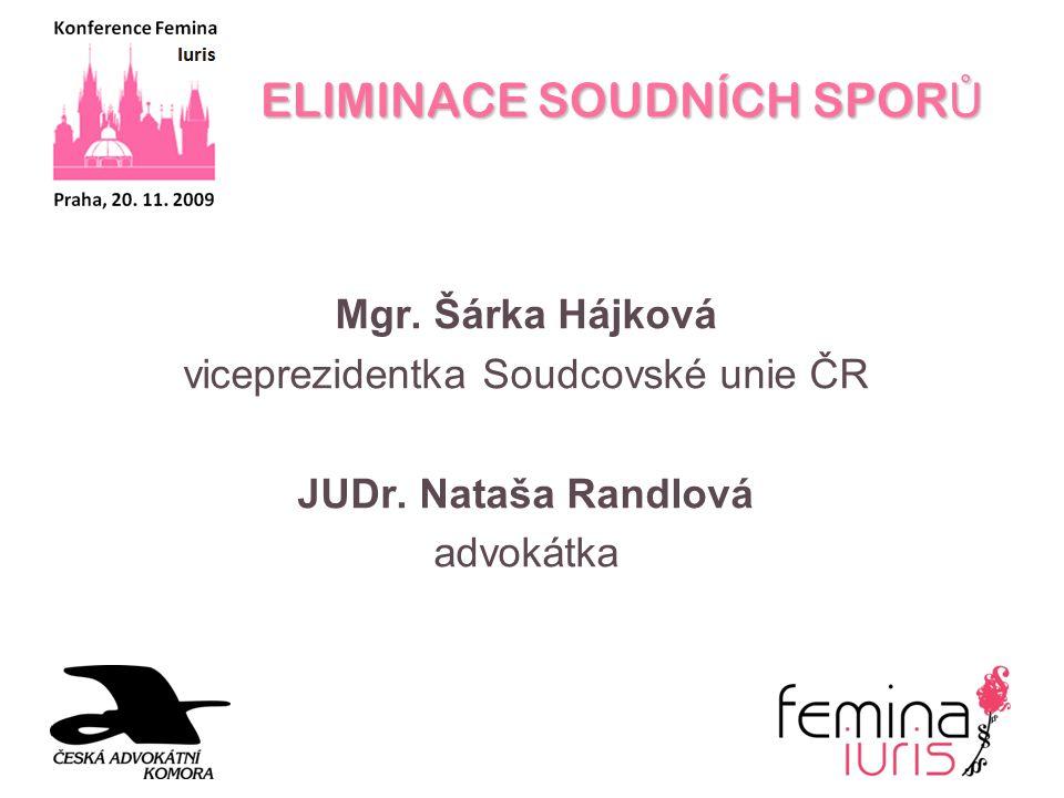 ELIMINACE SOUDNÍCH SPOR Ů Mgr. Šárka Hájková viceprezidentka Soudcovské unie ČR JUDr.