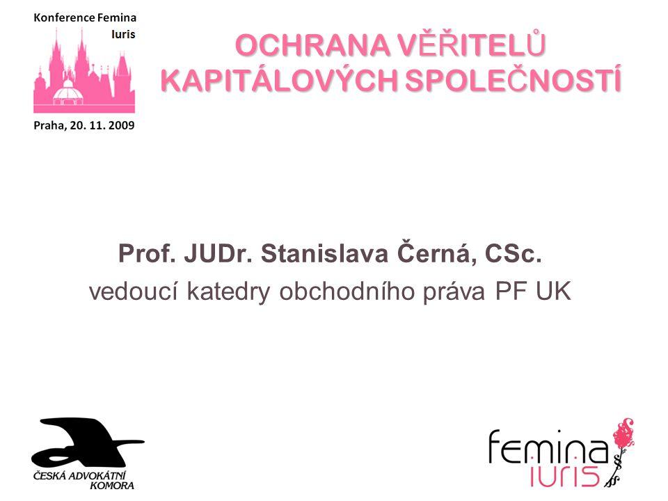 OCHRANA V ĚŘ ITEL Ů KAPITÁLOVÝCH SPOLE Č NOSTÍ Prof.