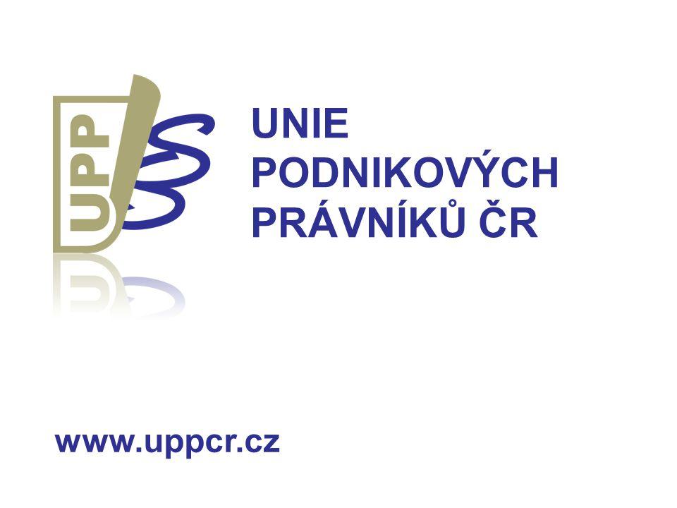 www.uppcr.cz UNIE PODNIKOVÝCH PRÁVNÍKŮ ČR