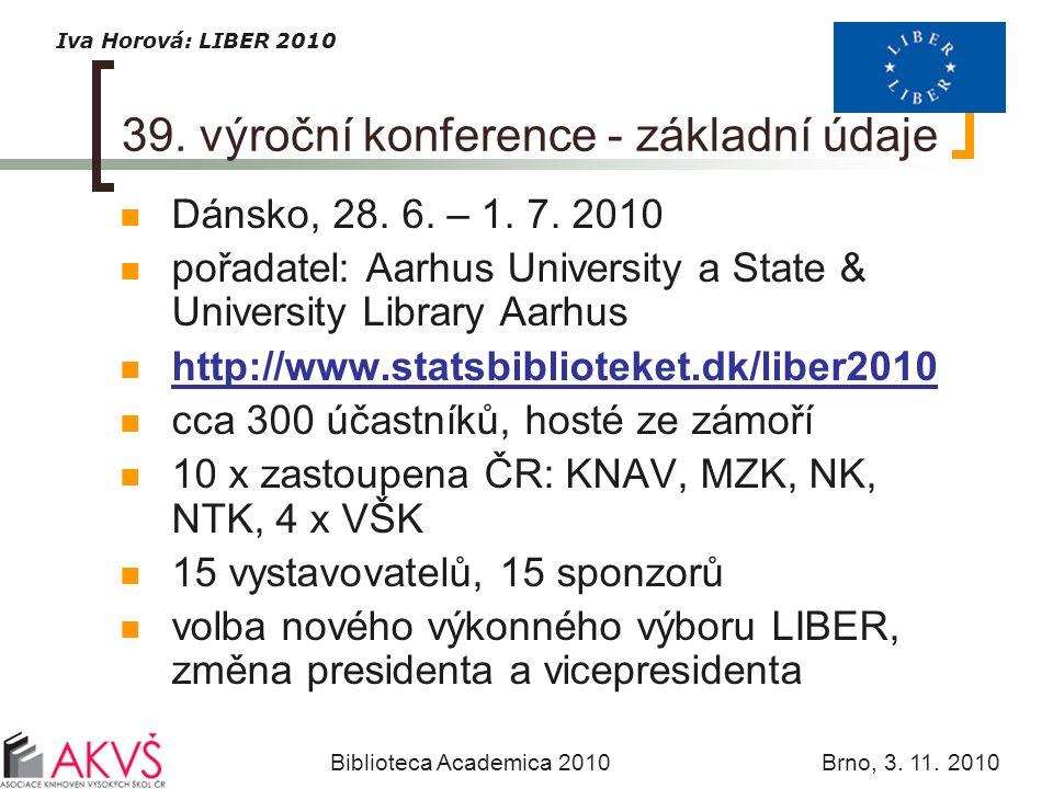Iva Horová: LIBER 2010 Biblioteca Academica 2010 Brno, 3. 11. 2010