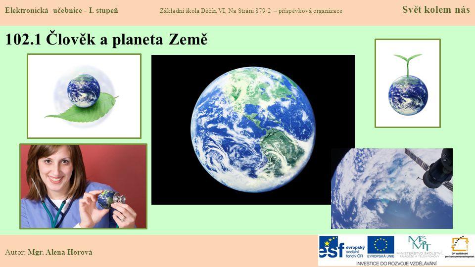 102.1 Člověk a planeta Země Elektronická učebnice - I.
