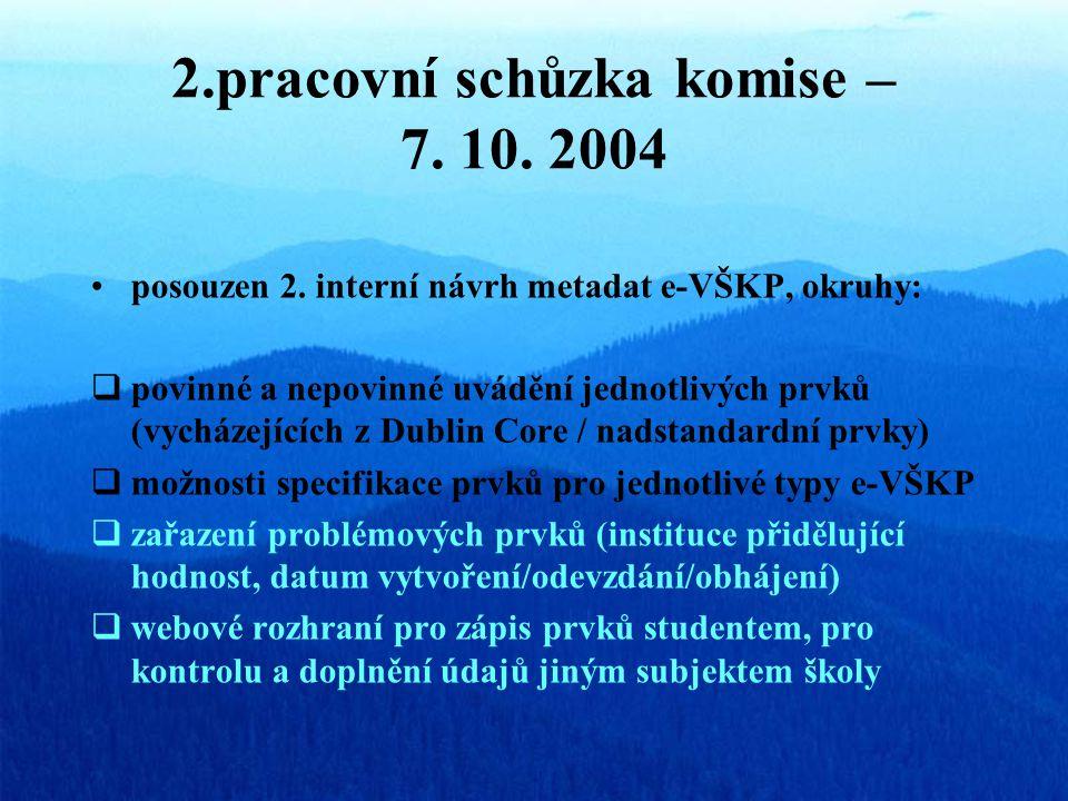 2.pracovní schůzka komise – 7. 10. 2004 posouzen 2.