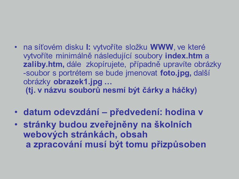 na síťovém disku I: vytvoříte složku WWW, ve které vytvoříte minimálně následující soubory index.htm a zaliby.htm, dále zkopírujete, případně upravíte