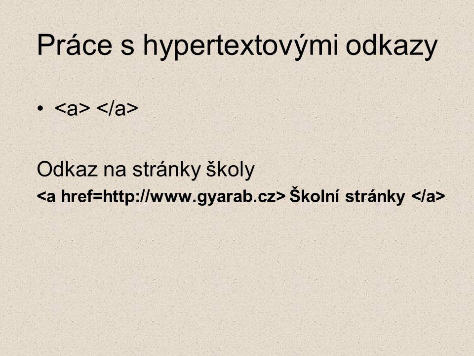 Práce s hypertextovými odkazy Odkaz na stránky školy Školní stránky
