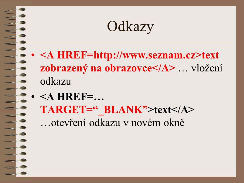 Odkazy text zobrazený na obrazovce … vložení odkazu text …otevření odkazu v novém okně