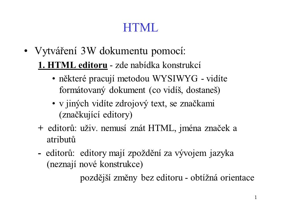 1 HTML Vytváření 3W dokumentu pomocí: 1.