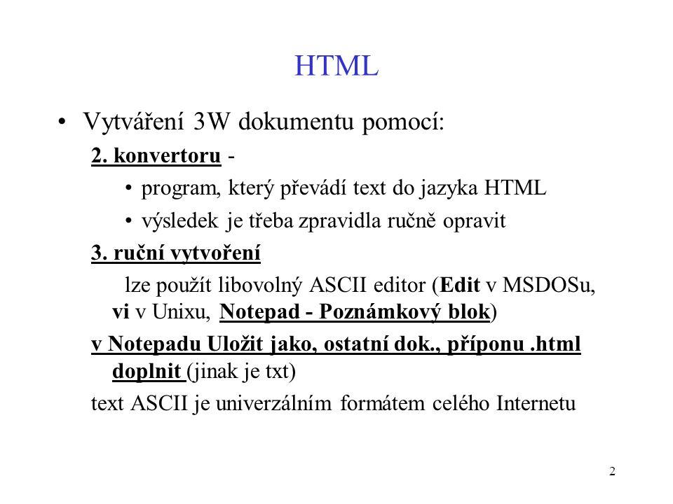 13 HTML text uvedený uvnitř sekce –prohlížeče umísťují na obrazovku bez ohledu na původní zápis –rozdělují text do řádek podle místa na obrazovce –konec řádku - platí jako mezera –více mezer - stejný efekt jako 1 mezera