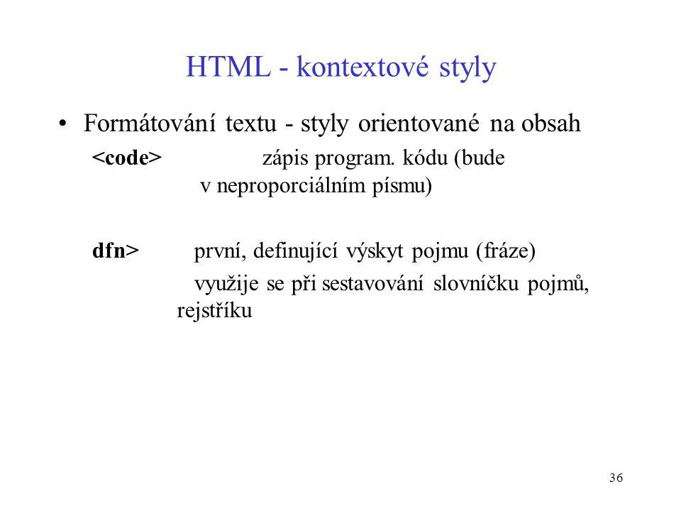 36 HTML - kontextové styly Formátování textu - styly orientované na obsah zápis program.