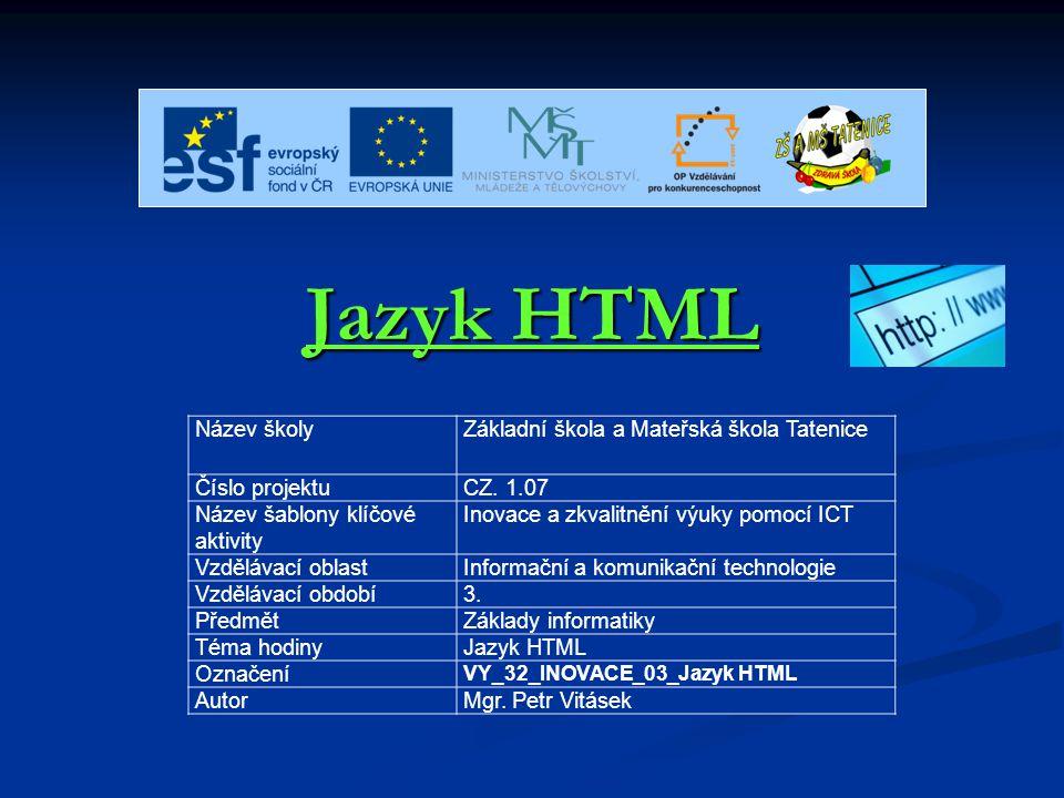Charakteristika HTML HyperText Markup Language, označovaný zkratkou HTML, je značkovací jazyk pro hypertext.