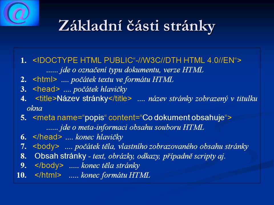 Základní části stránky 1....... jde o označení typu dokumentu, verze HTML 2.....
