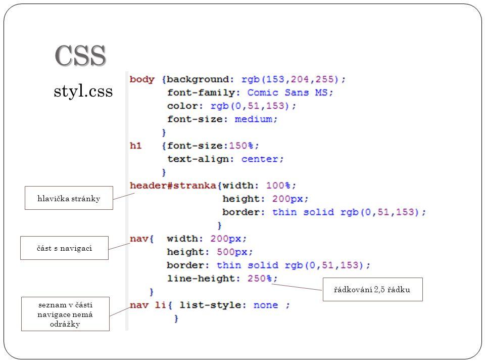 HTML – soubor index.html připojení souboru styl.css k souboru index.html hlavička stránky část pro navigaci