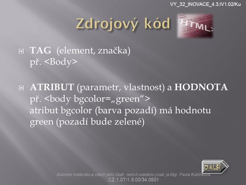 VY_32_INOVACE_4.3.IV1.02/Ku  TAG (element, značka) př.