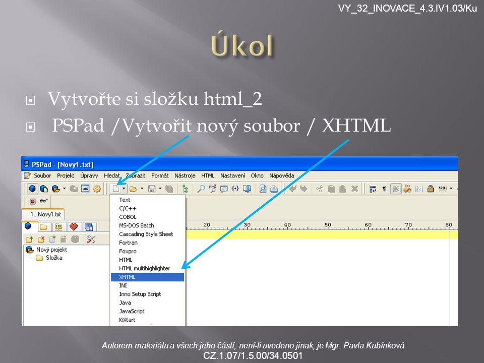 VY_32_INOVACE_4.3.IV1.03/Ku Autorem materiálu a všech jeho částí, není-li uvedeno jinak, je Mgr.