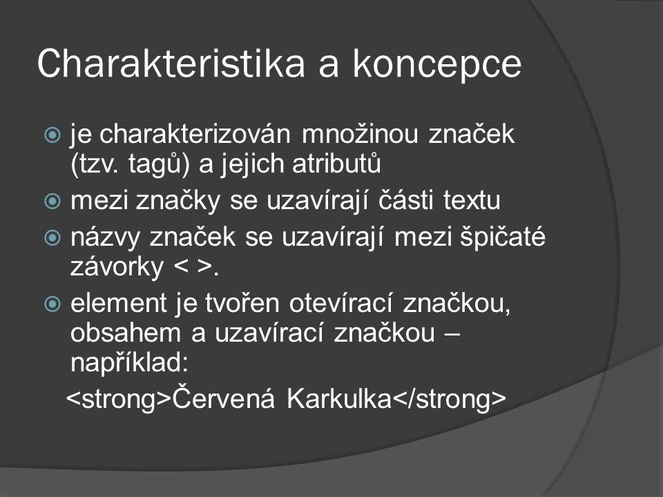 Charakteristika a koncepce  je charakterizován množinou značek (tzv.