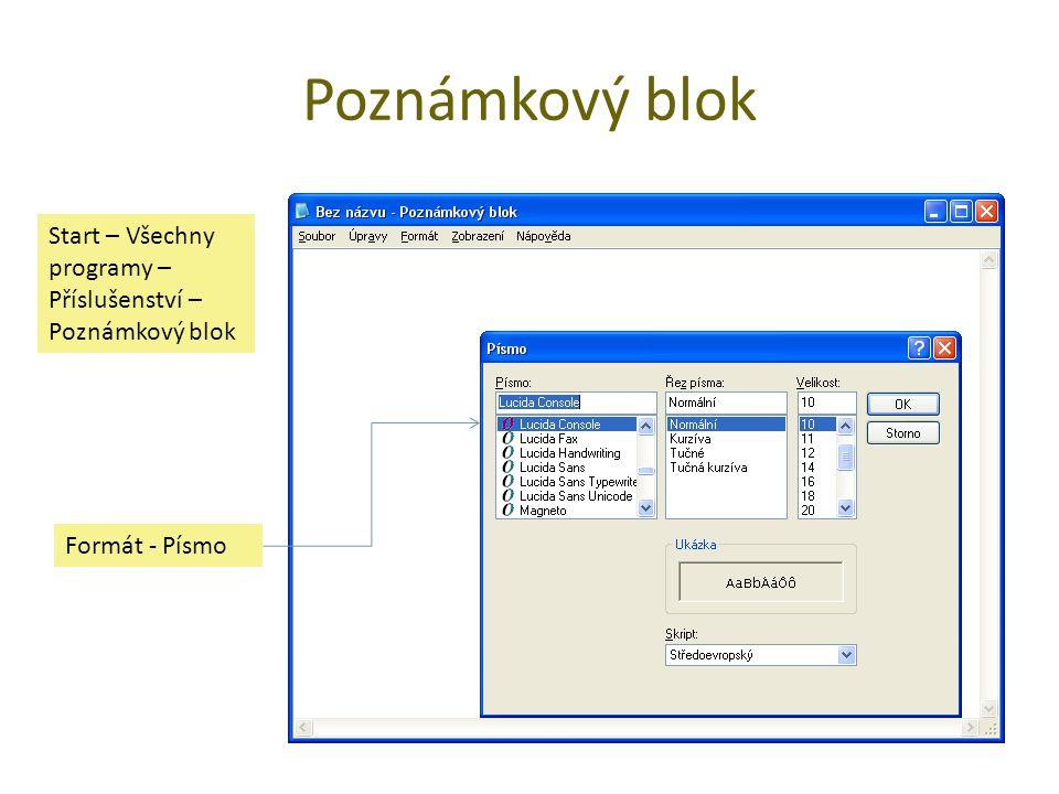 Poznámkový blok Start – Všechny programy – Příslušenství – Poznámkový blok Formát - Písmo