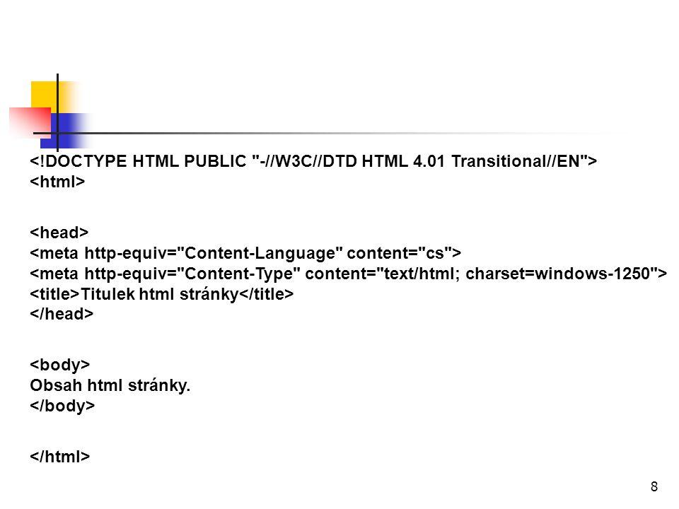 Titulek html stránky Obsah html stránky. 8