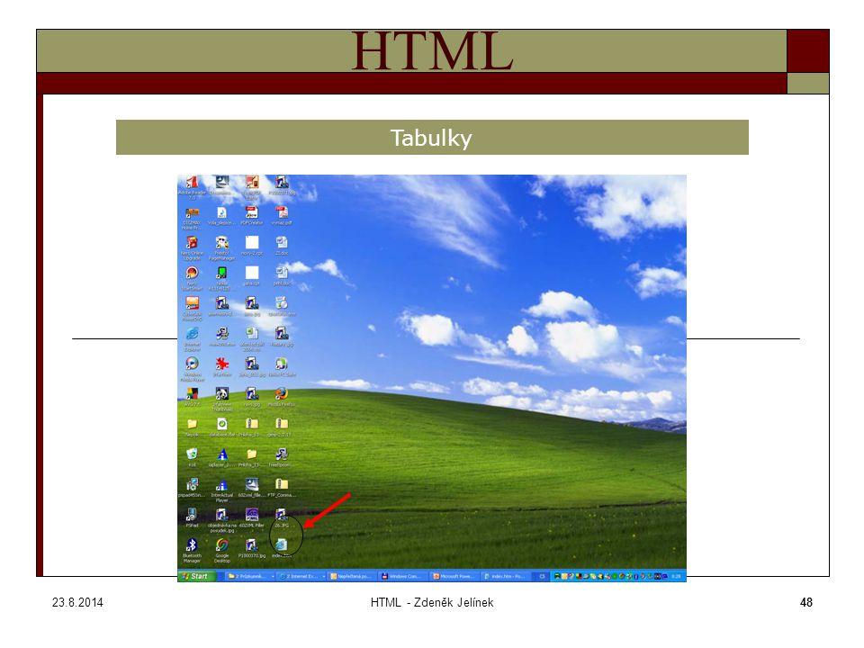 23.8.2014HTML - Zdeněk Jelínek48 HTML Tabulky