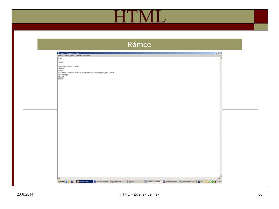 23.8.2014HTML - Zdeněk Jelínek66 HTML Rámce