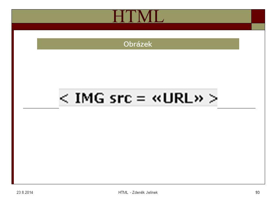 23.8.2014HTML - Zdeněk Jelínek93 HTML Obrázek