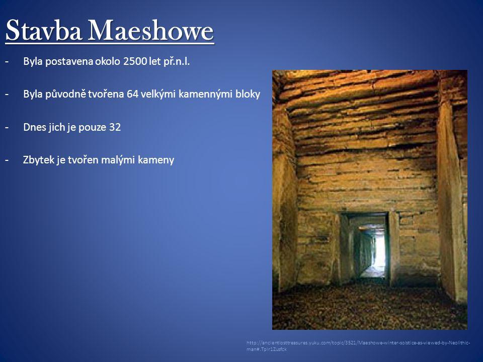 Stavba Maeshowe -Byla postavena okolo 2500 let př.n.l.
