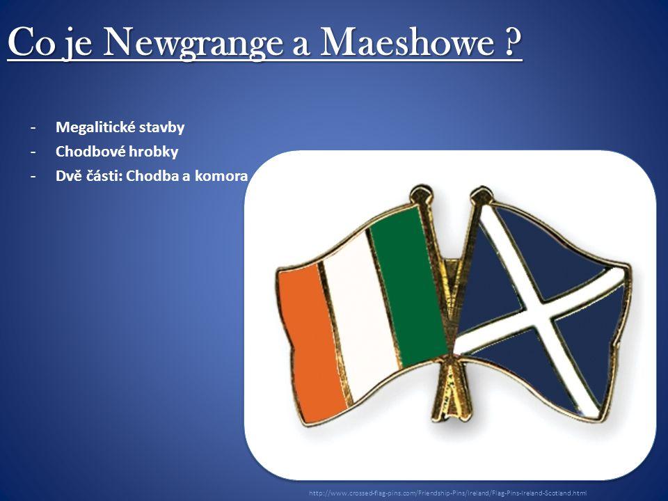 Co je Newgrange a Maeshowe .