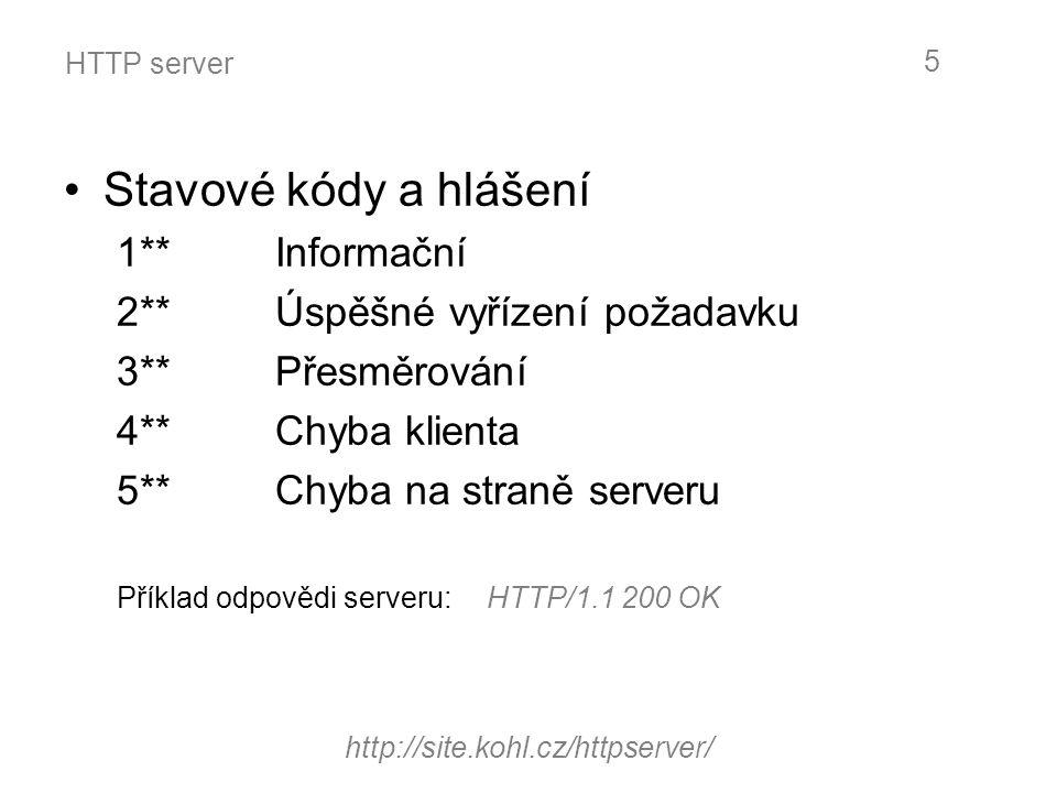 HTTP server Stavové kódy a hlášení 1**Informační 2**Úspěšné vyřízení požadavku 3**Přesměrování 4**Chyba klienta 5**Chyba na straně serveru Příklad odp